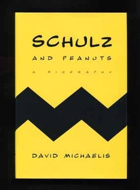 Schulz and Peanuts: A Biography - 1st Edition/1st Printing
