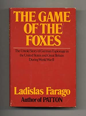 The Game of the Foxes: the Untold Story of German Espionage in the United States and Great Britai...