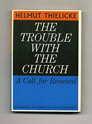 The Trouble with the Church - 1st Edition/1st Printing: Thielicke, Helmut