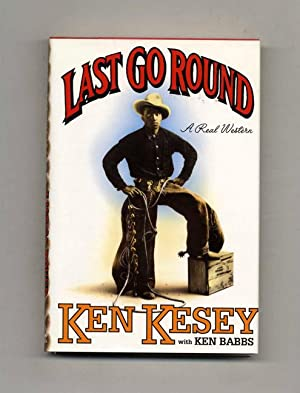Last Go Round - 1st Edition/1st Printing: Kesey, Ken