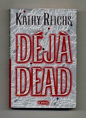 Deja Dead - 1st Edition/1st Printing: Reichs, Kathy