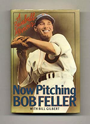 Now Pitching Bob Feller - 1st Edition/1st Printing