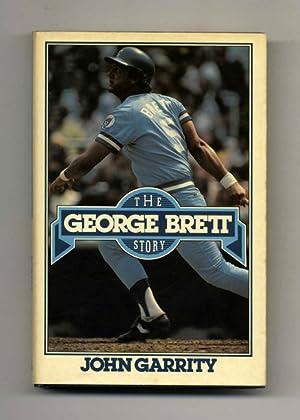 The George Brett Story - 1st Edition/1st: Garrity, John