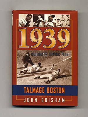 1939: Baseball's Tipping Point -1st Edition/ 1st Printing: Boston, Talmage