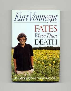 Fates Worse Than Death - 1st Edition/1st: Vonnegut, Kurt, Jr.