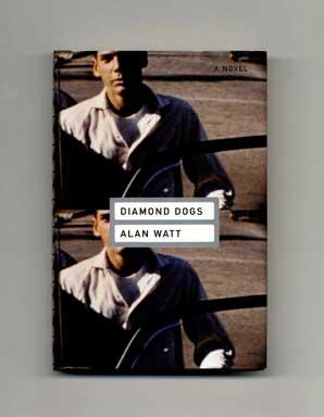 Diamond Dogs - 1st Edition/1st Printing: Watt, Alan