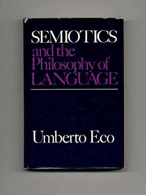 Semiotics And The Philosophy Of Language - 1st US Edition/1st Printing