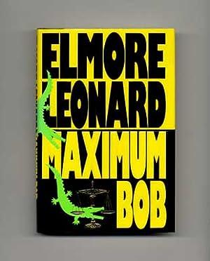 Maximum Bob - 1st Edition/1st Printing: Leonard, Elmore