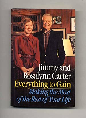Everything to Gain: Making the Most of the Rest of Your Life - 1st Edition/1st Printing