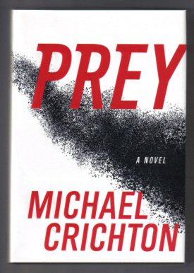Prey - 1st Edition/1st Printing: Crichton, Michael