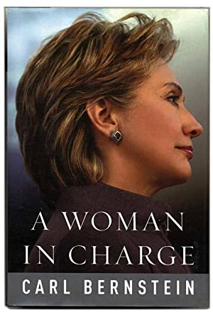 A Woman in Charge: The Life of Hillary Rodham Clinton - 1st Edition/1st Printing