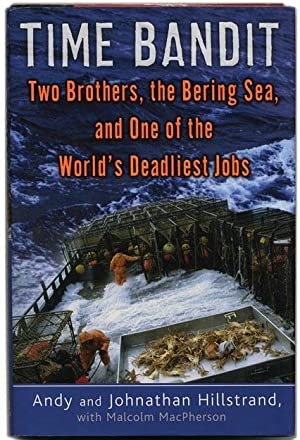 Time Bandit: Two Brothers, the Bering Sea,: Hillstrand, Andy and