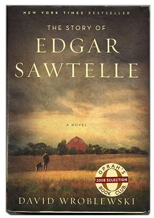 The Story of Edgar Sawtelle - 1st Edition/1st Printing: Wroblewski, David