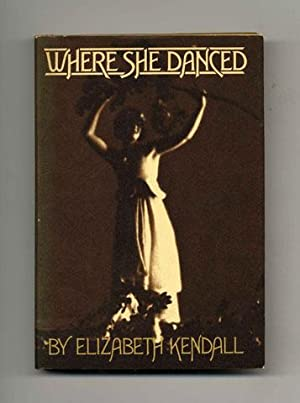 Where She Danced - 1st Edition/1st Printing: Kendall, Elizabeth