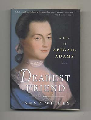 Dearest Friend: a Life of Abigail Adams - 1st Touchstone Edition/1st Printing