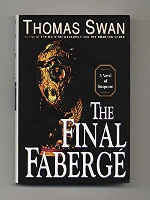 The Final Faberge - 1st Edition/1st Printing: Swan, Thomas