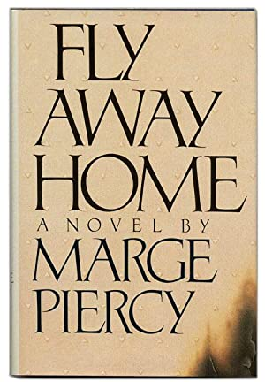 Fly Away Home - 1st Edition/1st Printing: Piercy, Marge