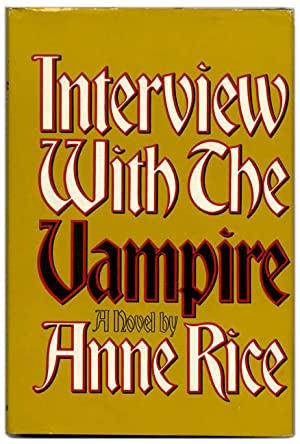 Interview with the Vampire - 1st Edition/1st: Rice, Anne