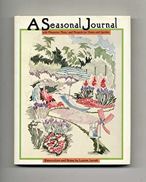 A Seasonal Journal with Pleasures, Plans, and Projects for Home and Garden - 1st Edition/1st Prin...