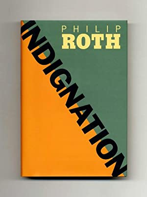 Indignation - 1st Edition/1st Printing: Roth, Philip