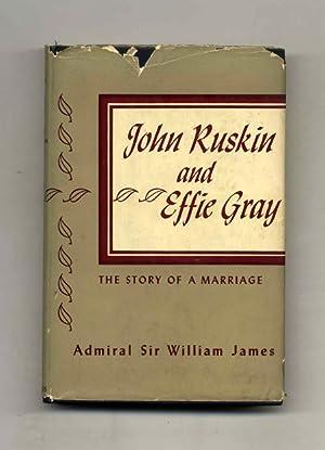 John Ruskin And Effie Gray - 1st: Ruskin, John and
