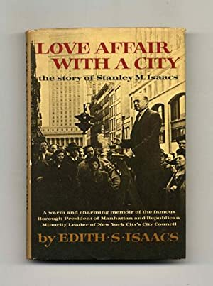 Love Affair with a City: the Story: Isaacs, Edith S.