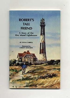 Robert's Tall Friend: A Story Of The: Farrell, Vivian