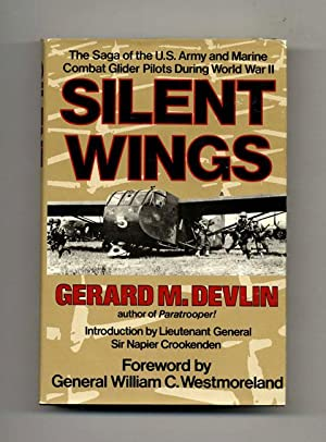 Silent Wings: The Saga of the U.S. Army and Marine Combat Glider Pilots During World War II - 1st...