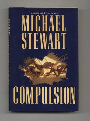 Compulsion - 1st US Edition/1st Printing: Stewart, Michael
