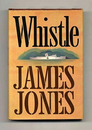 Whistle - 1st Edition/1st Printing: Jones, James