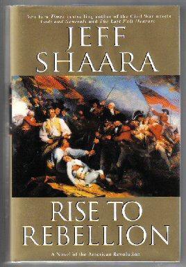 Rise To Rebellion By Shaara Jeff M Ballantine Publishing Group