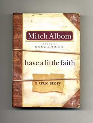 Have A Little Faith, A True Story - 1st Edition/1st Printing