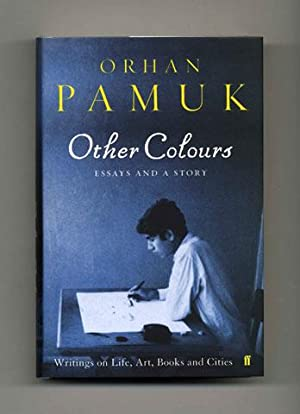 Other Colours: Essays and a Story -: Pamuk, Orhan
