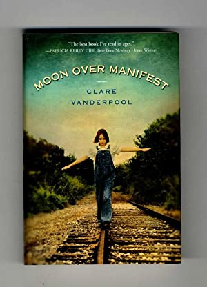 Moon Over Manifest - 1st Edition/1st Printing: Vanderpool, Clare
