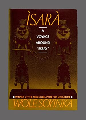 "Ìsarà: A Voyage Around ""Essay"" - 1st Edition/1st Printing: Soyinka, ..."