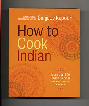 How to Cook Indian - 1st Edition/1st: Kapoor, Sanjeev