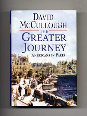 The Greater Journey, Americans In Paris -: McCullough, David