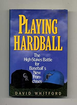 Playing Hardball - 1st Edition/1st Printing: Whitford, David