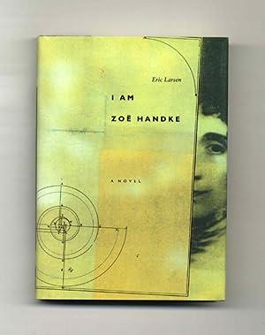 I Am Zoë Handke - 1st Edition/1st: Larsen, Eric