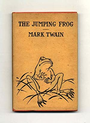 The Jumping Frog - 1st Edition: Twain, Mark [;