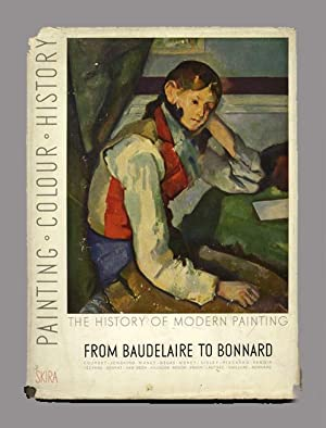 History Of Modern Painting From Baudelaire To: Raynal, Maurice