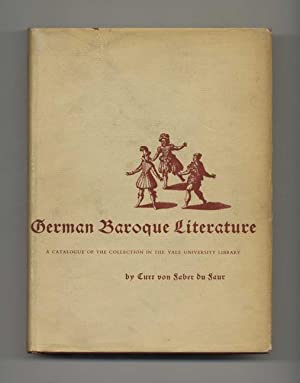 German Baroque Literature: A Catalogue of the Collection in the Yale University Library and Germa...