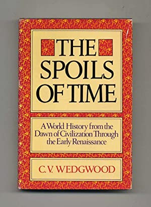 The Spoils of Time: A World History: Wedgwood, C. V.