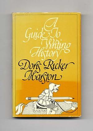 A Guide to Writing History - 1st: Marston, Doris Ricker