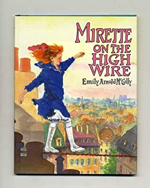Mirette On The High Wire - 1st: McCully, Emily Arnold