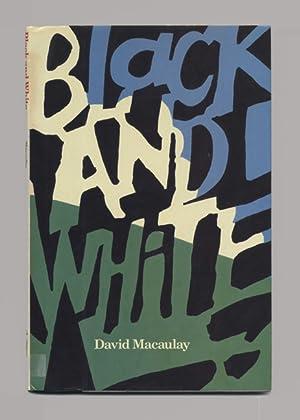 Black And White - 1st Edition/1st Printing: Macaulay, David