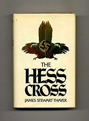 The Hess Cross -1st Edition/1st Printing: Thayer, James Stewart