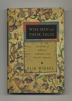 Wise Men And Their Tales; Portraits Of Biblical, Talmudic, And Hasidic Masters - 1st Edition/...