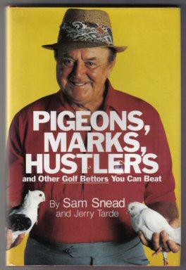 Pigeons, Marks, Hustlers And Other Golf Bettors You Can Beat