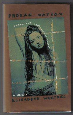 Prozac Nation - Young And Depressed In: Wurtzel, Elizabeth